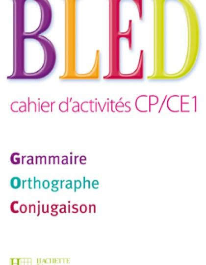 Bled CE1 Grammaire Orthographe Conjugaison : Cahier d'activités