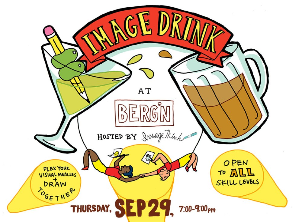 imagethink is hosting its first drink and draw, ImageDrink, on Thursday, september 29th, 2016, at Berg'n in Crown Heights, Brooklyn. Led by our team of graphic recorders, it is sure to help people flex their drawing muscles, meet new people, and have fun.