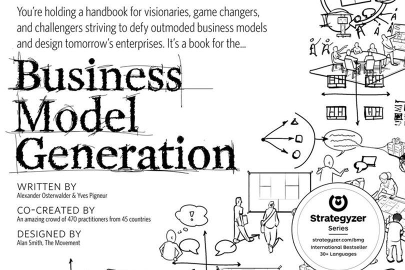 Business Model Generation by Alexander Osterwalder and Yves Pigneur