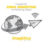 O papel do Email Marketing no Marketing Digital