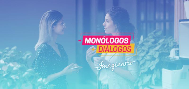 Menos Monólogos Mas Diálogos Imaginario