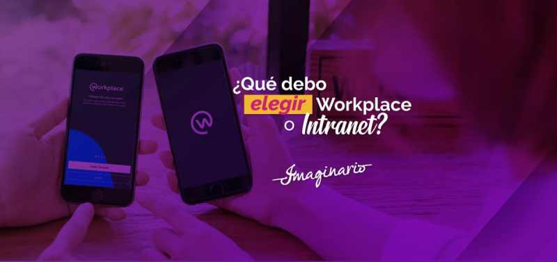 ¿Workplace o Intranet? Imaginario