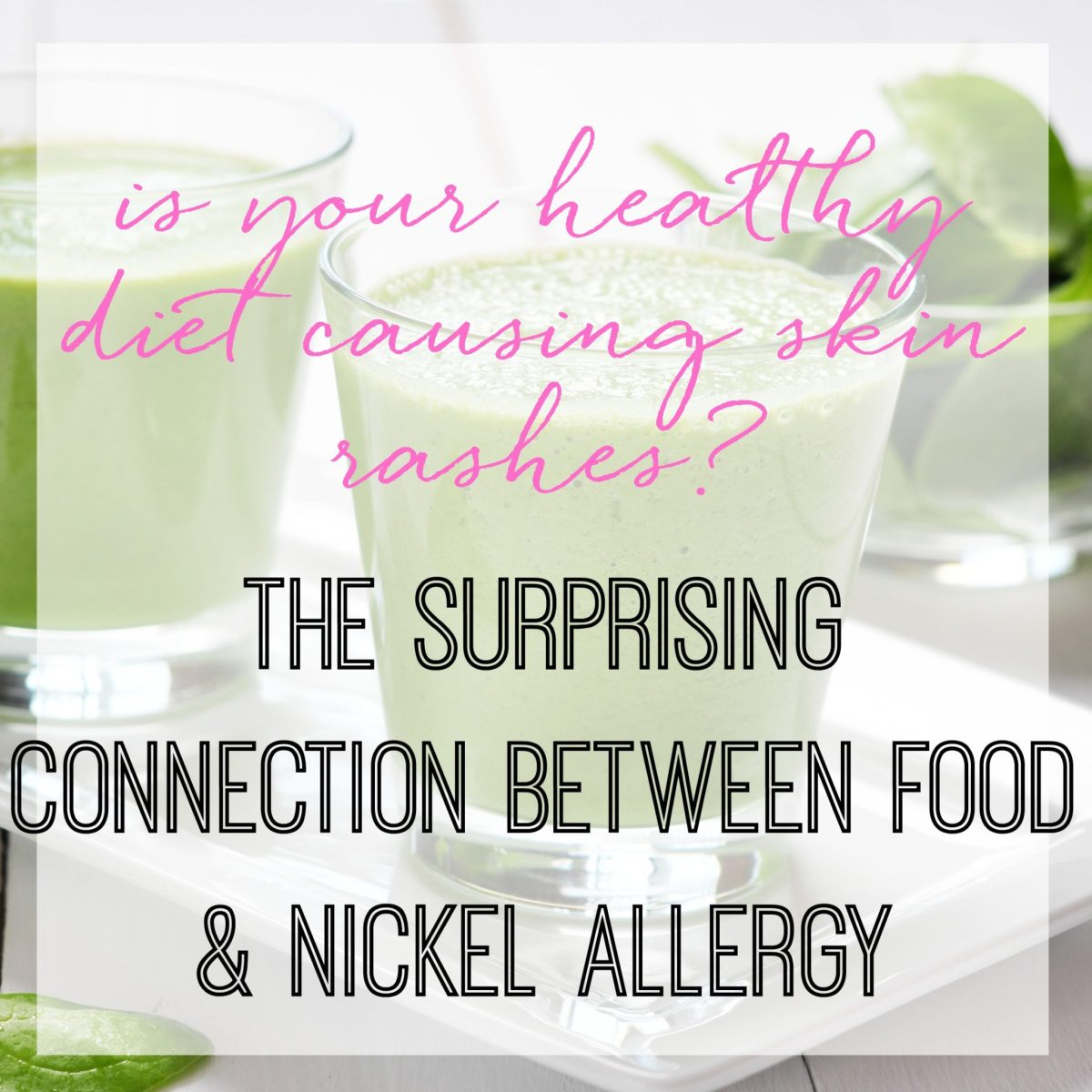 The Suprising Connection Between Nickel Allergy and Food