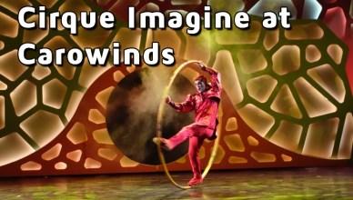 cirque imagine at carowinds