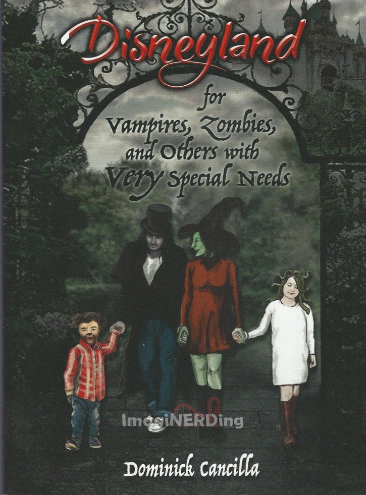Disneyland for Vampires, Zombies, and Others with Very Special Needs by Dominick Cancilla