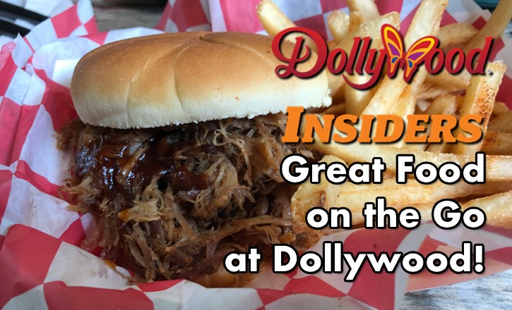 great food on the go at Dollywood Dollywood insiders