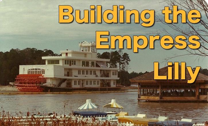 Building the Empress Lilly at Walt Disney World