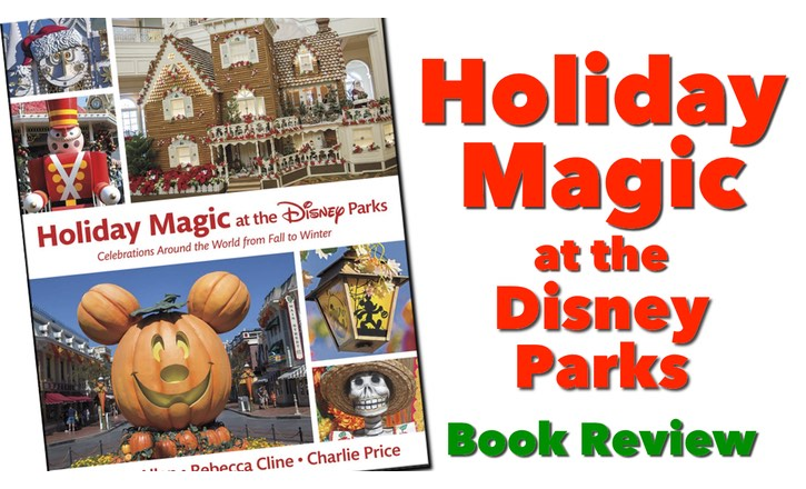 Holiday Magic at the Disney Parks Book Review