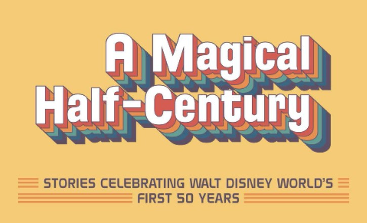 A Magical Half-Century: Disney World's First 50 Years
