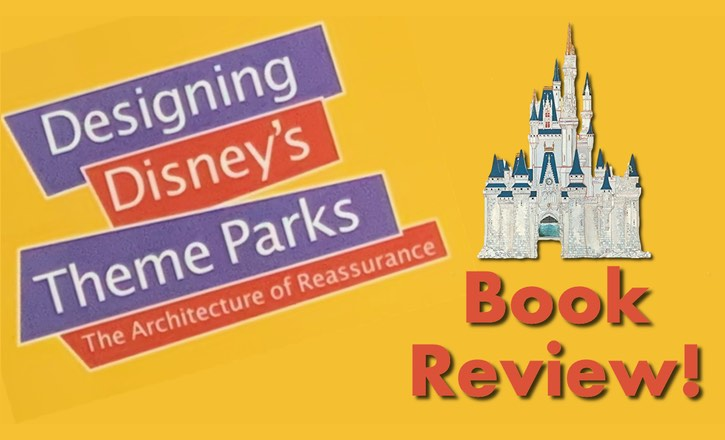 designing disney's theme parks book review