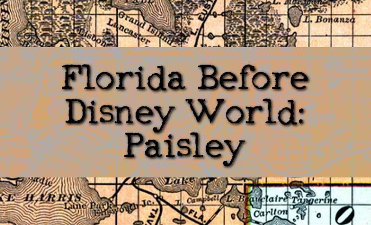 Florida Before Disney World: Paisley Florida