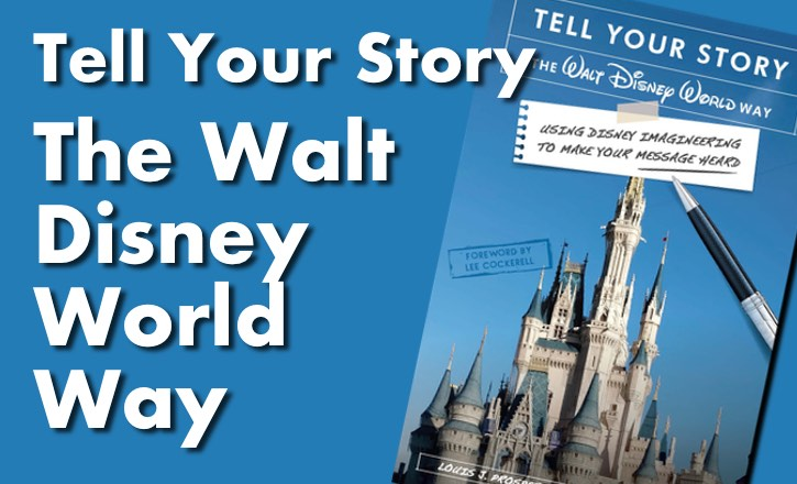 Tell Your Story The Walt Disney World Way