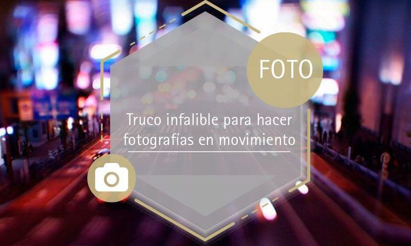 miniatura-truco-infalible-fotografías-en-movimiento