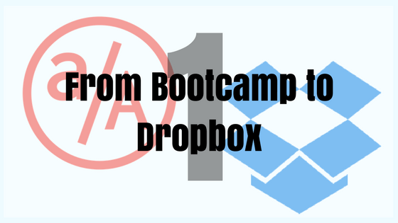 From Bootcamp to Dropbox: Part 1