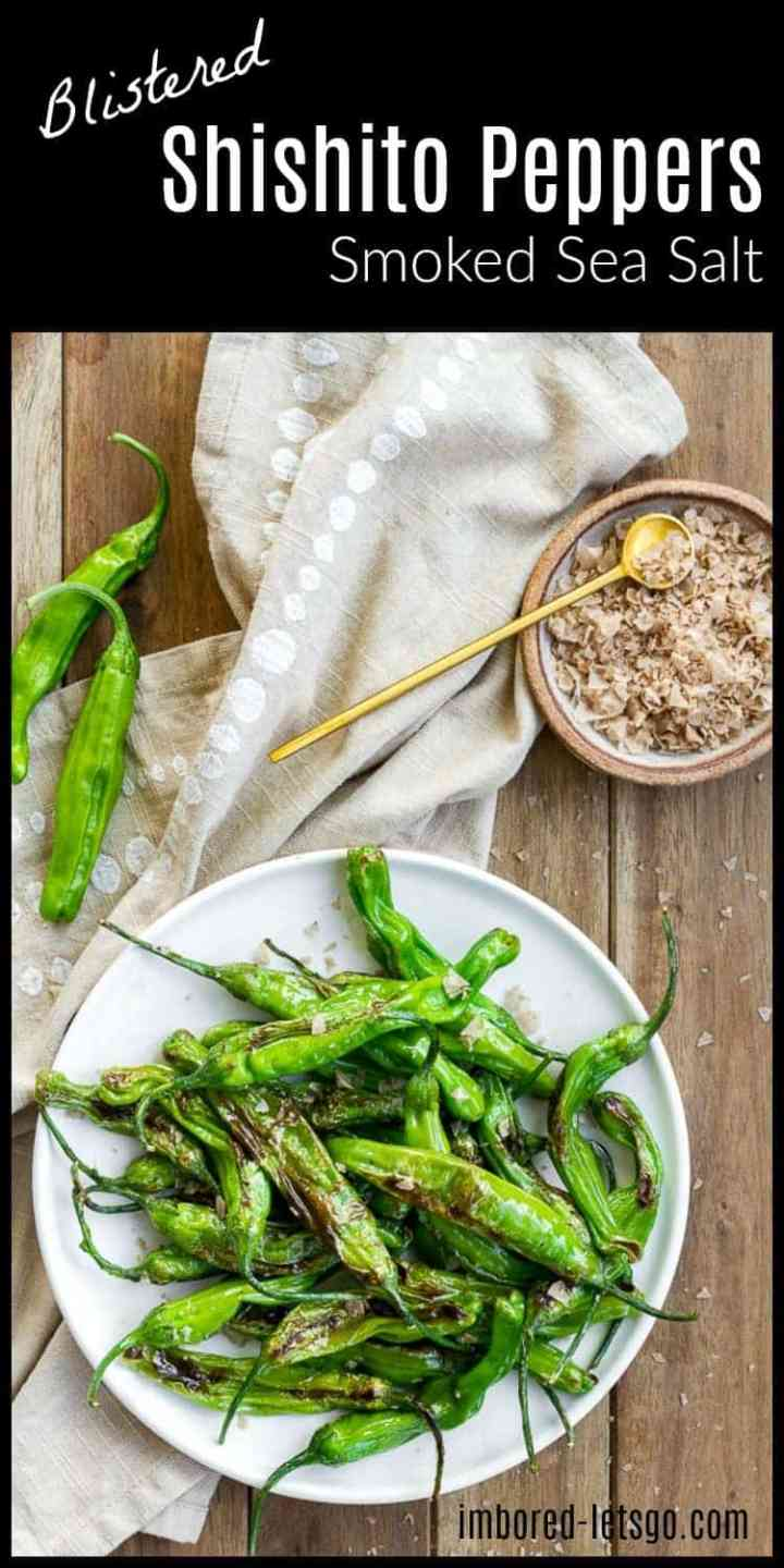 Blistered Shishito Peppers with smokey flavored flaked sea salt