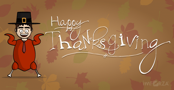 Happy Thanksgiving from imFORZA!