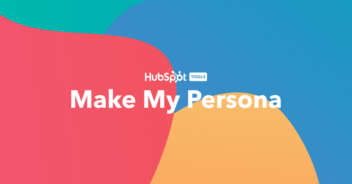 Make My Persona by HubSpot - #imTOOLS Curated by imFORZA