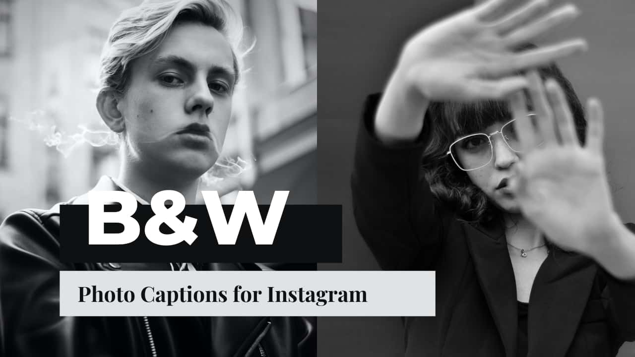 Black & White Photo Captions for Instagram