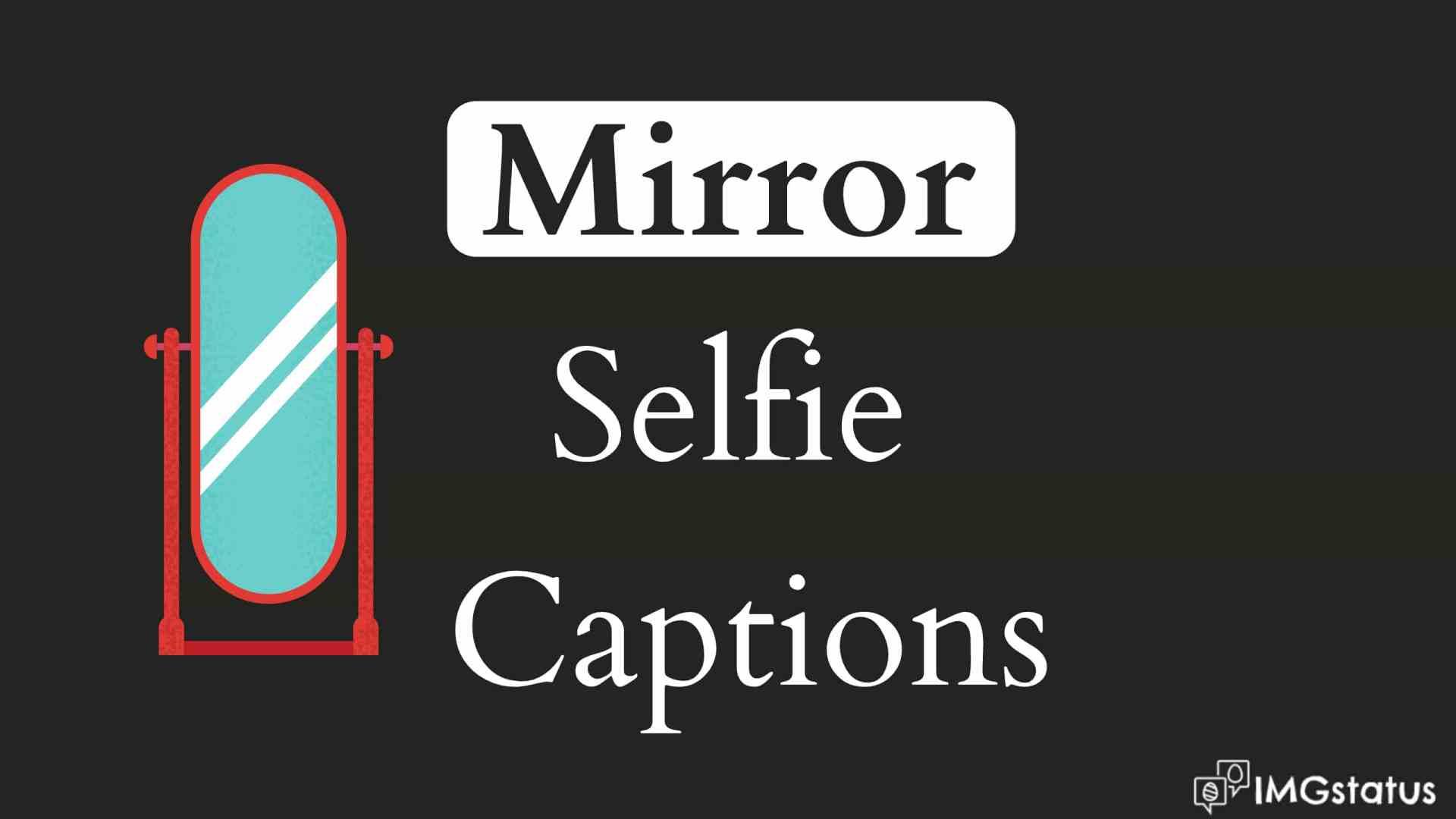 Best Mirror Selfie Captions for Instagram - Boys & Girls (2021)