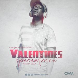 Ceega Wa Meropa Valentine Special Mix 2019 mp3 download free datafilehost full music audio song zip fakaza hiphopza