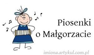 Piosenki o Małgorzacie