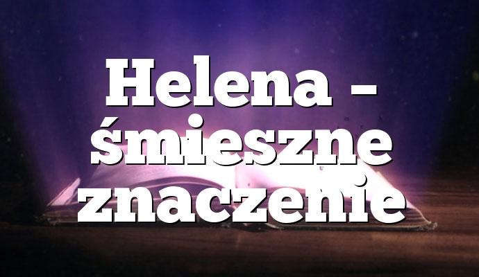 Helena – śmieszne znaczenie