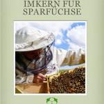 Imker_werden_für_Sparfüchse, Bienenhaltung für Anfänger