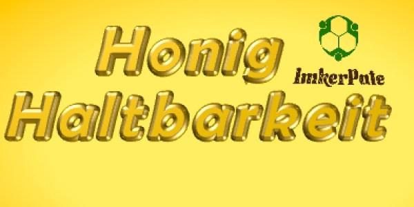 Honig Haltbarkeit, Wie lange kann man Honig lagern, Kann Honig schlecht werden?, Wie ist Honig ewig haltbar?