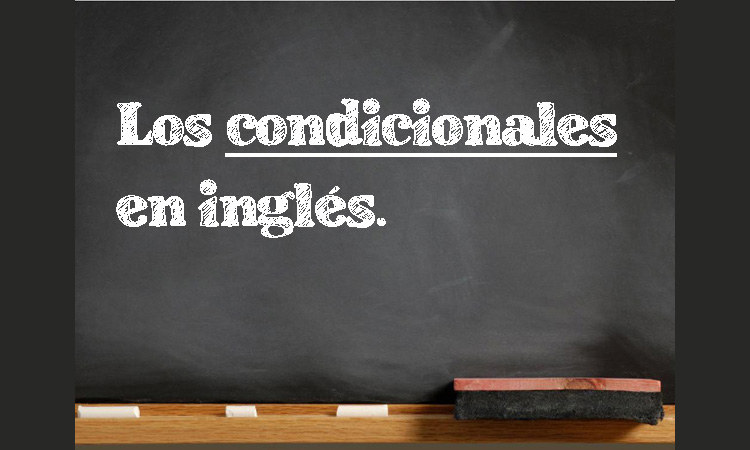 Las Formas Condicionales En Inglés Zero I Ii Iii Y Condicionales Mixtos Iml La Zubia