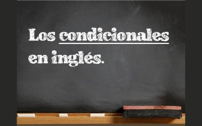 Las formas condicionales en inglés. (Zero, I, II, III y condicionales mixtos)