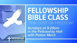 fellowship bible class the cost of freedom immanuel lutheran church joplin missouri