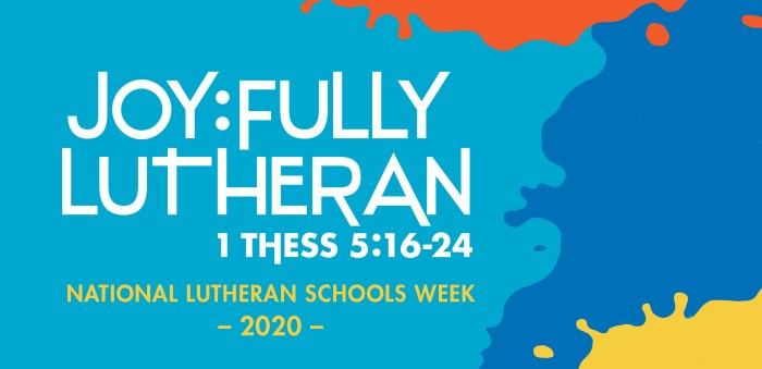 Joyfully Lutheran. National Lutheran Schools Week 2020. 1 Thessalonians 5:16-24.