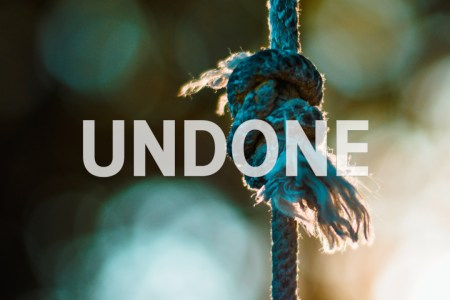 Undone. God With Us December 19 Advent Devotion. Immanuel Lutheran Church LCMS. Joplin Missouri.