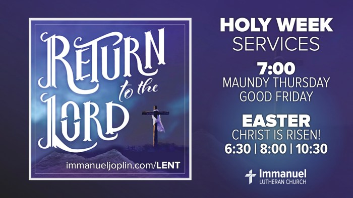 holy week 2021. Maundy Thursday. Good Friday. Immanuel Lutheran Church LCMS. Joplin Missouri.