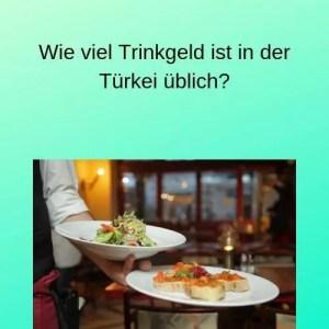Wie viel Trinkgeld ist in der Türkei üblich?