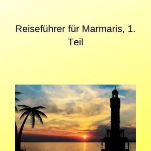 Reiseführer für Marmaris, 1. Teil