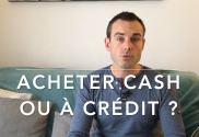 acheter cash ou à crédit