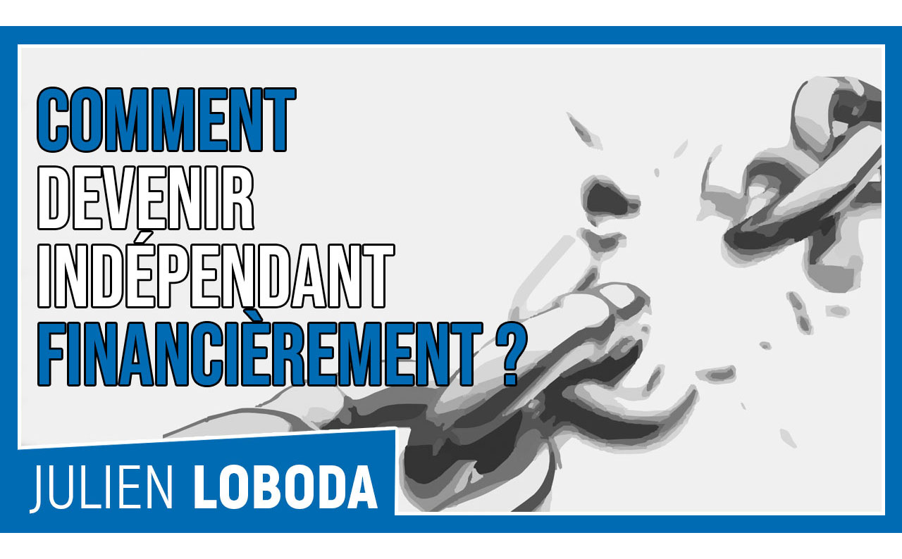 Comment devenir indépendant financièrement?