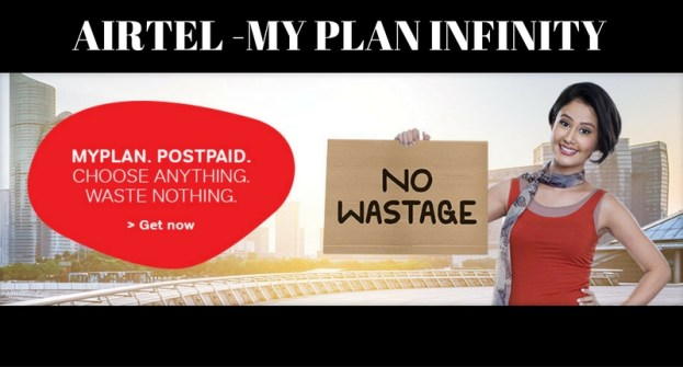Airtel my Infinity plan, my plan – Unlimited local, Std, Data packs