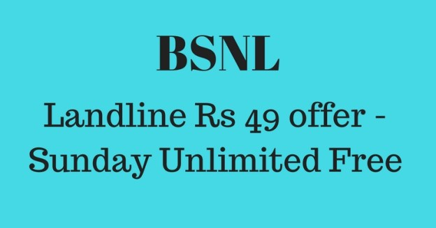 BSNL Landline Rs 49 offer - Sunday Unlimited Free