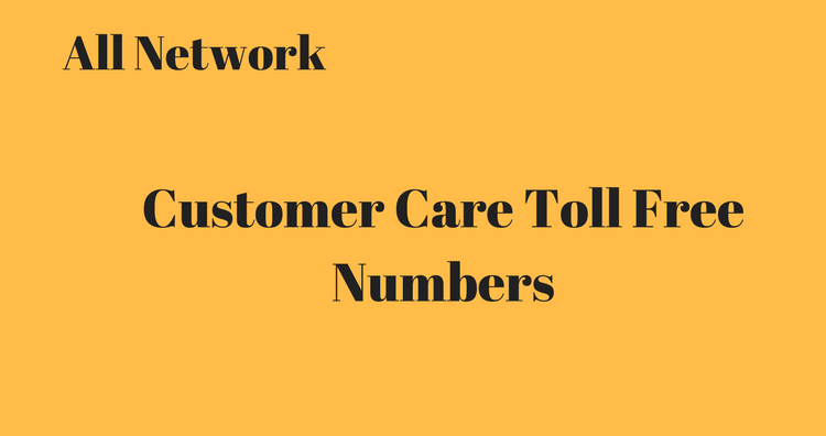 All network Operators - Customer Care Number - Toll free Numbers