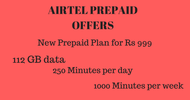 Airtel Prepaid offers – 112GB Data – 250 Minutes – New Rs. 999 Plan