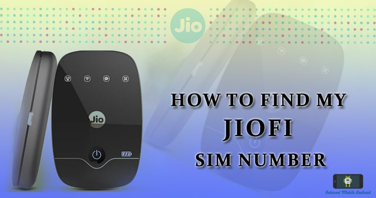How to find or check JioFi sim number