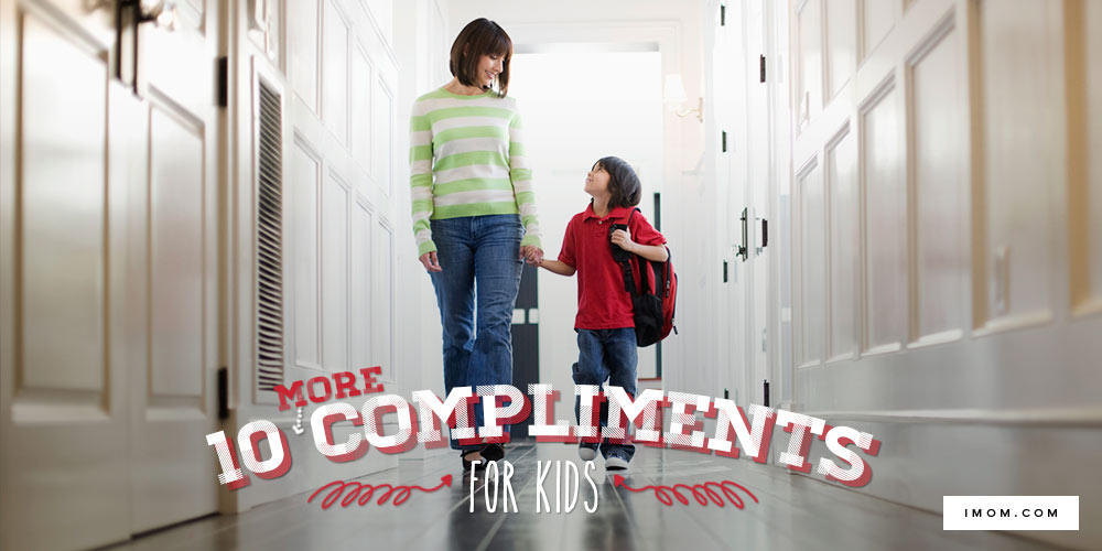 10 More Compliments For Kids IMom