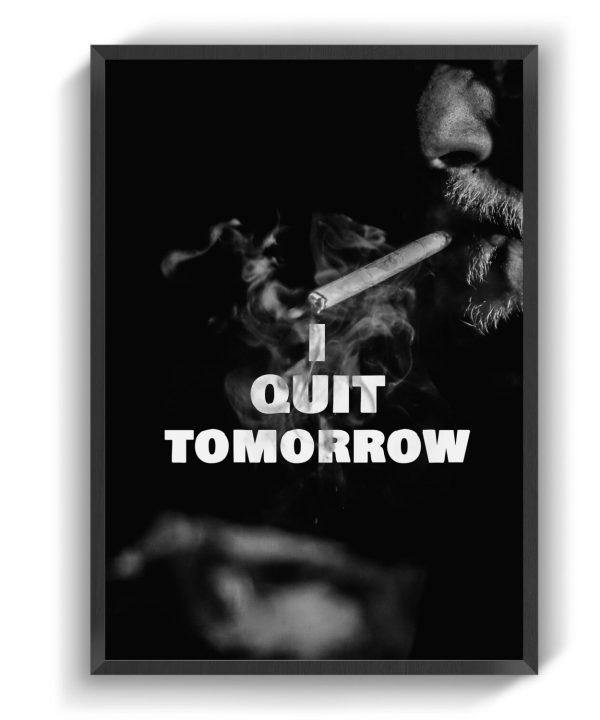 I quit tomorrow