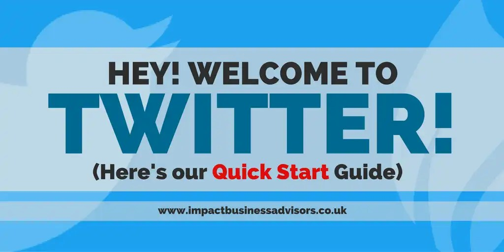 Welcome to Twitter - Here's our Quick Start Guide