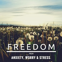 Freedom from Anxiety, Worry and Stress