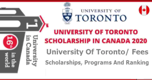 University Of Toronto/ Fees, Scholarships, Programs And Ranking