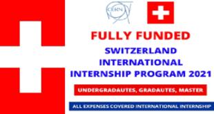 Fully Funded Switzerland Internship Program 2021
