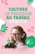 Campagne promotionnelle sur le « droit de travailler et d'être servi en français au Québec »